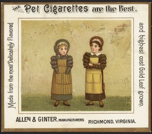 The Pet Cigarettes are the best. Made from the most delicately flavored and highest cost gold leaf grown.
