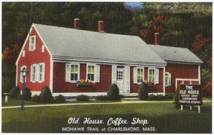 Old House Coffee Shop, Mohawk Trail at Charlemont, Mass.