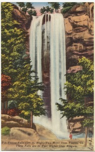 Toccoa Falls (186 ft. high) two miles from Toccoa, Ga., these falls are 25 feet higher than Niagara