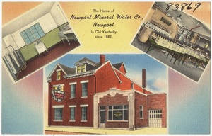 Home of Newport Mineral Water Co., Newport in Old Kentucky since 1883