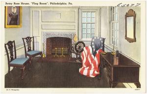 Betsy Ross House, Flag room, Philadelphia, Pa