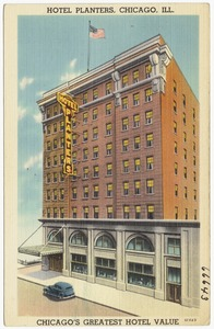 Hotel Planters, Chicago, Ill. Chicago's greatest hotel value